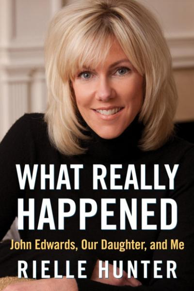 "Rielle Hunter Book Bashes ""Crazy"" Elizabeth Edwards, Claims John ..."
